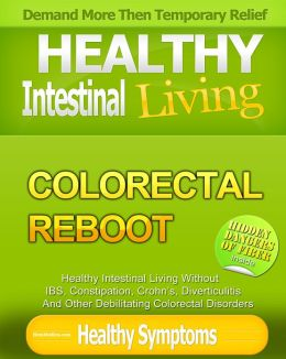 Hemorrhoid & IBS Free: Stop Colorectal Problems for Life