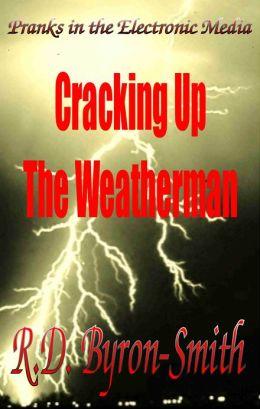 Cracking Up The Weatherman