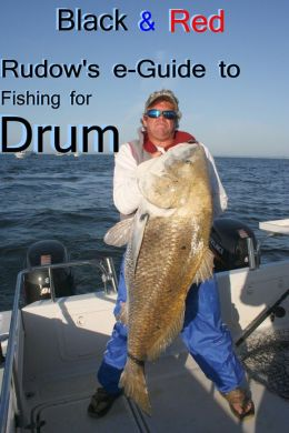 Black & Red: Rudow's e-Guide to Fishing for Drum