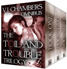 The Toil and Trouble Trilogy, Omnibus