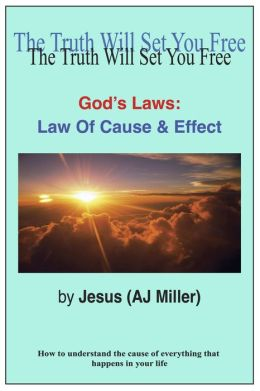 God's Laws: Law Of Cause & Effect