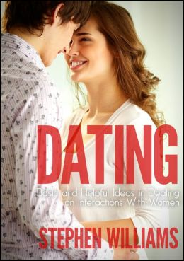 Dating: Basic And Helpful Ideas In Dealing On Interactions With Women