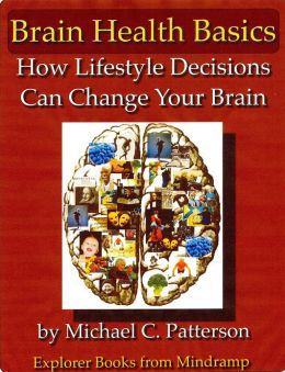 Brain Health Basics: How Lifestyle Decisions Change Your Brain