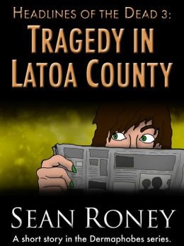 Headlines of the Dead 3: Tragedy in Latoa County