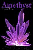 Amethyst, a YA paranormal romance/fantasy (#1 Guardian series)