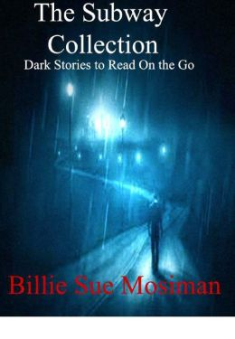 The Subway Collection 1-Dark Stories to Read On the Go