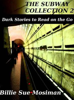 The Subway Collection 2-Dark Stories to Read On the Go