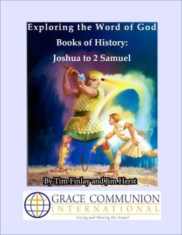 Exploring the Word of God: Books of History: Joshua to 2 Samuel
