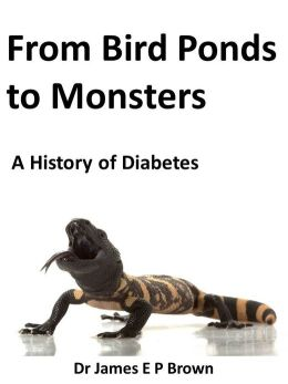 From Bird Ponds to Monsters: A History of Diabetes