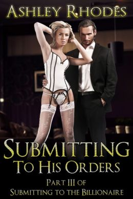 Submitting to His Orders (A BDSM Erotic Romance)