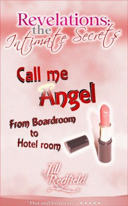 Revelations: the Intimate Secrets - Call me Angel (From Boardroom to Hotel room)
