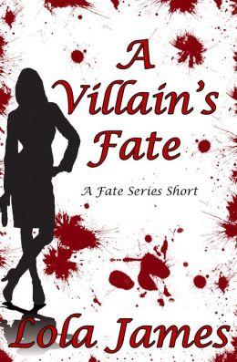 A Villain's Fate, a Fate Series Short