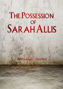 The Possession of Sarah Allis
