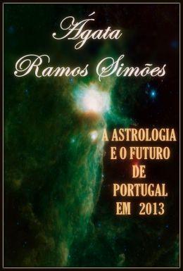 A Astrologia e o Futuro de Portugal em 2013