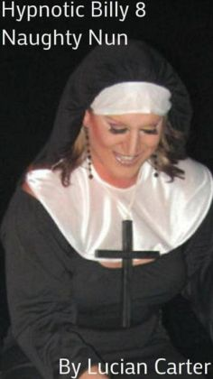 Hypnotic Billy 8: Naughty Nun