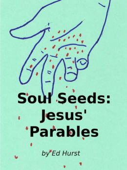 Soul Seeds: Jesus' Parables