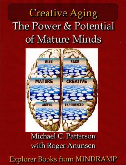Creative Aging: The Power and Potential of the Mature Mind
