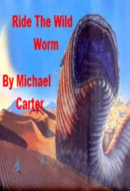 Ride The Wild Worm