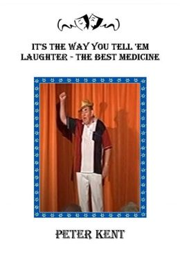 It's The Way You Tell 'Em: Laughter The Best Medicine