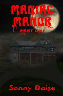 Maniac Manor: Part One