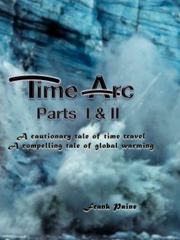 TimeArc: Parts I & II