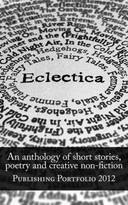 Eclectica: An anthology