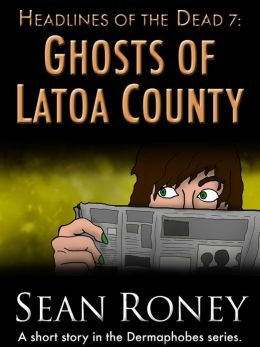 Headlines of the Dead 7: Ghosts of Latoa County