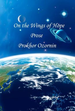 On the Wings of Hope: Prose