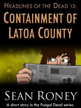 Headlines of the Dead 13: Containment of Latoa County