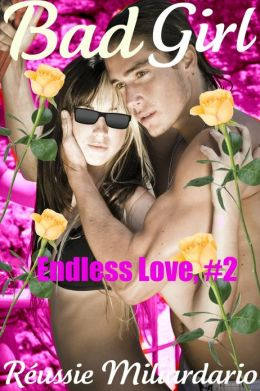 Bad Girl (Endless Love, #2)