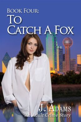 Book Four: To Catch A Fox