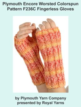 Plymouth Encore Worsted Colorspun Yarn Knitting Pattern F236C Fingerless Gloves