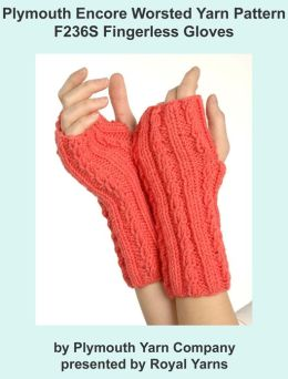 Plymouth Encore Worsted Yarn Knitting Pattern F236S Fingerless Gloves