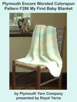 Plymouth Encore Worsted Colorspun Yarn Knitting Pattern F286 My First Baby Blanket