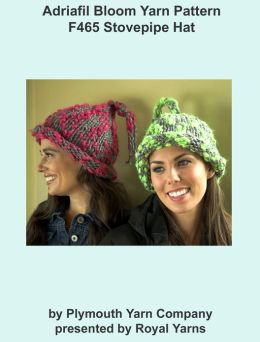 Adriafil Bloom Yarn Knitting Pattern F465 Stovepipe Hat