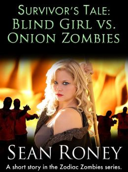Survivor's Tale: Blind Girl vs. Onion Zombies