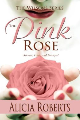 The Pink Rose: Secrets, Love and Betrayal