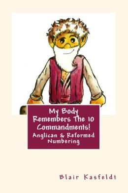 My Body Remembers The 10 Commandments: Anglican & Reformed Numbering