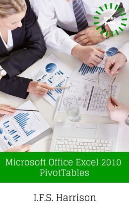 Microsoft Office Excel 2010 PivotTables