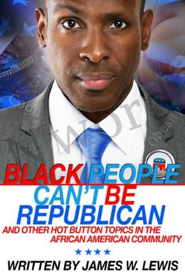 Black People Can't Be Republican