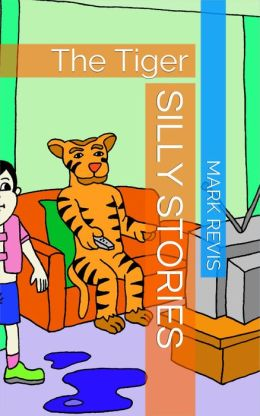 Silly Stories: The Tiger