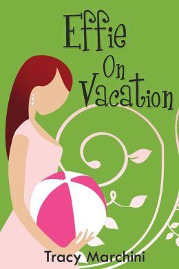 Effie On Vacation (The Effie Stories, #4)