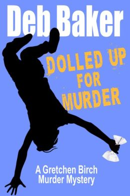Dolled Up For Murder: A Gretchen Birch Mystery