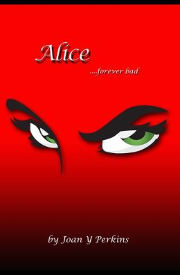 Alice...forever bad