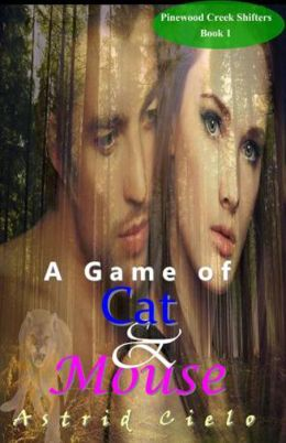 A Game of Cat & Mouse (Pinewood Creek Shifters, Book 1)