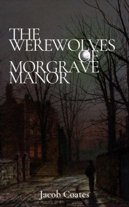 The Werewolves of Morgrave Manor
