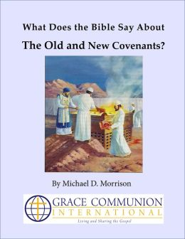 What Does the Bible Say About the Old and New Covenants?