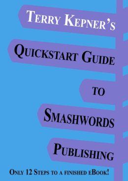 Terry Kepner's Quickstart Guide to Smashwords Publishing