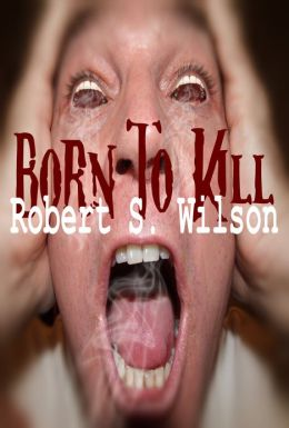 Born to Kill: A Short Supernatural Thriller