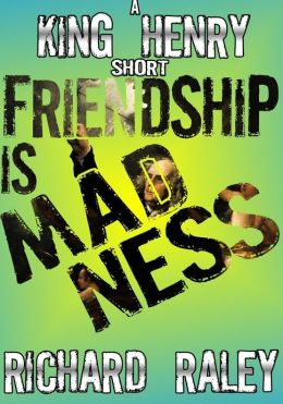 Friendship is Madness